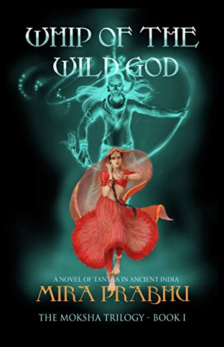 Whip Of The Wild God: A Novel of Tantra in Ancient India ...