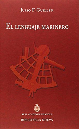 El lenguaje marinero (DISCURSOS DE INGRESO A LA RAE) por Julio Fernando Guillén Tato