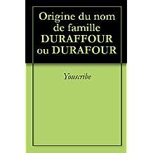 Origine du nom de famille DURAFFOUR ou DURAFOUR (Oeuvres courtes)