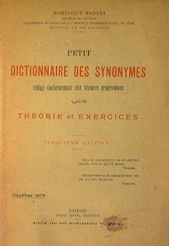 Petit Dictionnaire des Synonymes : Theorie et exercices par Rodari Dominique