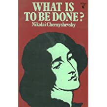 WHAT IS TO BE DONE (Virago Russian Classics) by Nokolai Chernyshevsky (1987-12-12)