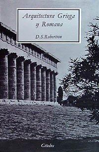 Arquitectura griega y romana (Arte Grandes Temas) por D. S. Robertson