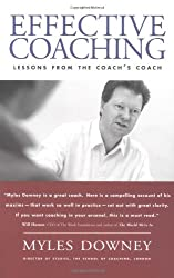 Effective Coaching: Lessons from the Coach's Coach: Lessons from the Coaches' Coach