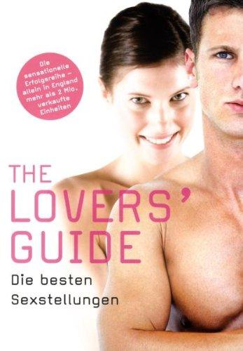 The Lovers' Guide - Die besten Sexstellungen