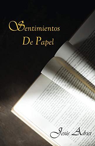 Sentimientos de Papel: Poesia por Jesús Adriel