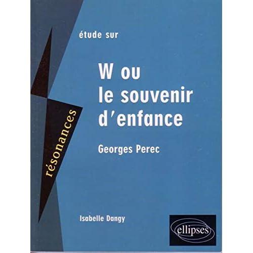 Étude W ou le Souvenir d'Enfance Georges Perec