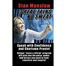 [(Great Talks, No Sweat: How to Speak with Confidence and Charisma to Any Audience.)] [Author: Stan Munslow] published on (February, 2015)