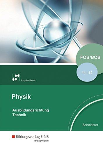 Physik für Fachoberschulen und Berufsoberschulen in Bayern / Ausbildungsrichtung Technik: Physik für Fachoberschulen und Berufsoberschulen in Bayern: Klassen 11/12: Schülerband