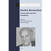 David R. Blumenthal: Living With God and Humanity (Library of Contemporary Jewish Philosophers)