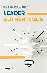 Invitation au leadership authentique : Développez un style de management personnel, efficace et durable