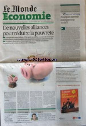 MONDE ECONOMIE (LE) [No 20614] du 03/05/2011 - DE NOUVELLES ALLIANCES POUR REDUIRE LA PAUVRETE - POURQUOI DEVENIR ENTREPRENEUR SOCIAL - S'INDIGNER ET AGIR PAR ALPHANDERY - LE MICROCREDIT A L'EPREUVE DE LA PERFORMANCE PAR CECILE LAPENU - JEROME DECONINCK ALLIE AGRICULTURE BIO ET FINANCE CITOYENNE par Collectif