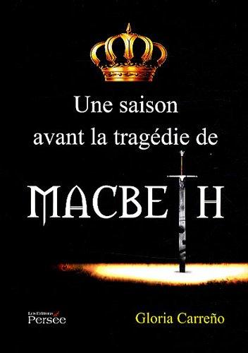 Une saison avant la tragédie de Macbeth