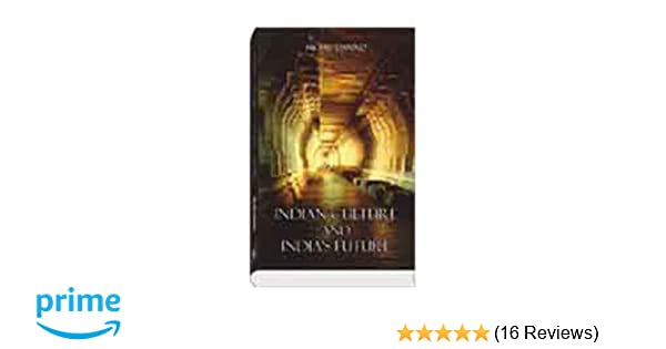 Buy Indian Culture And Indias Future Book Online At Low Prices In India