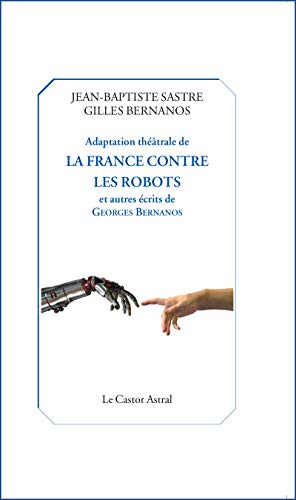 Adaptation théâtrale de La France contre les robots par Gilles Bernanos