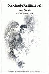 Histoire du Parti Radical : Tome 1, La recherche de l'âge d'or 1919-1926