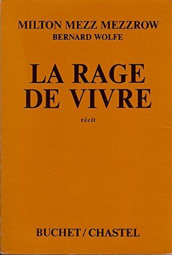 Milton Mezz Mezzrow et Bernard Wolfe - La rage de vivre - REALLY THE BLUES - traduit par Marcel Duhamel et Madeleine Gautier - prface de Henry Miller