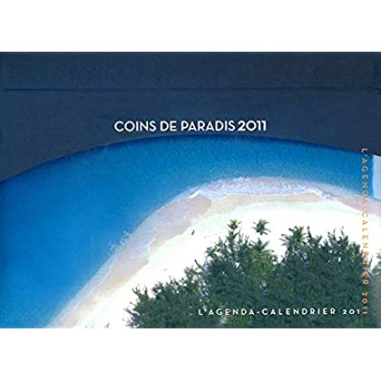 AGENDA CALENDRIER COINS DE PARADIS 2011