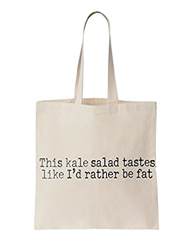 This kale salad tastes like I'd rather be fat printed Tote bag
