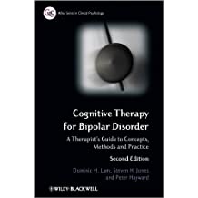 Cognitive Therapy for Bipolar Disorder: A Therapist′s Guide to Concepts, Methods and Practice