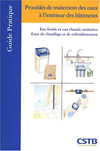 Procédés de traitement des eaux à l'intérieur des bâtiments : Eau froide et eau chaude sanitaires, eaux de chauffage et de refroidissement