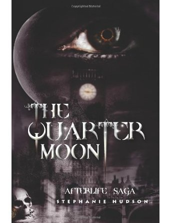 The Quarter Moon: Afterlife Saga: 4 (Paperback) - Common