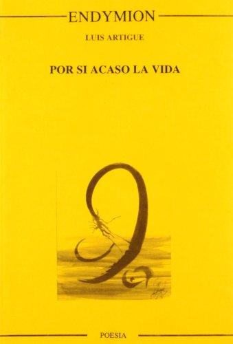 Por si acaso la vida por Luis Artigue Holgado