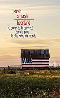 Heartland : Au coeur de la pauvreté dans le pays le plus riche du monde par Sarah Smarsh