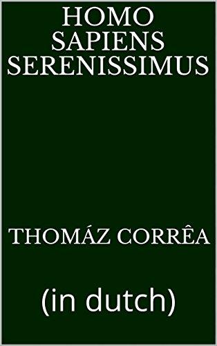 Homo sapiens serenissimus: (in dutch) (Dutch Edition) eBook ...