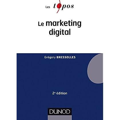 Le marketing digital - 2e éd.