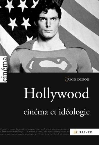 Hollywood, cinéma et idéologie