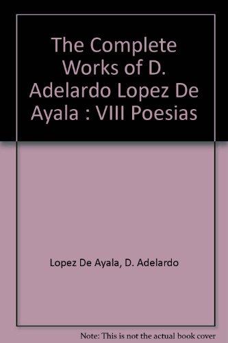 The Complete Works of D. Adelardo Lopez De Ayala : VIII Poesias