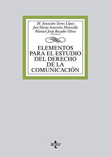 Elementos para el estudio del Derecho de la comunicación (Derecho - Biblioteca Universitaria De Editorial Tecnos) por María Asunción Torres López