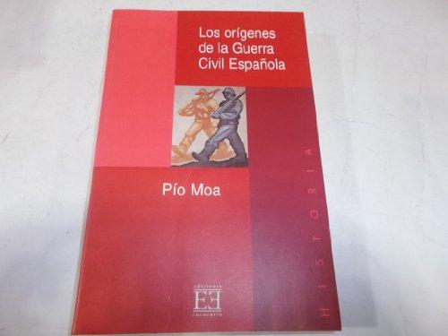 Los Origenes De La Guerra Civil Espanola/ The Origins Of The Spain Civil War