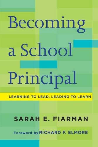 Becoming a School Principal: Learning to Lead, Leading to Learn