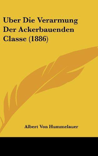 Uber Die Verarmung Der Ackerbauenden Classe (1886)