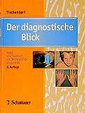 Der diagnostische Blick: Atlas zur Differentialdiagnose innerer Krankheiten