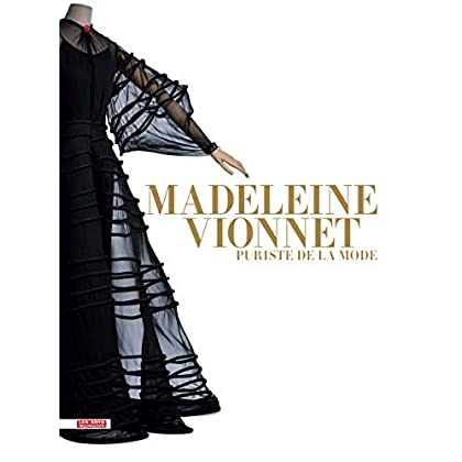 Madeleine Vionnet: Puriste de la mode