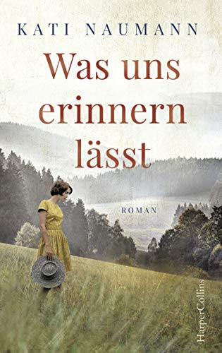 Buchseite und Rezensionen zu 'Was uns erinnern lässt: Roman' von Kati Naumann