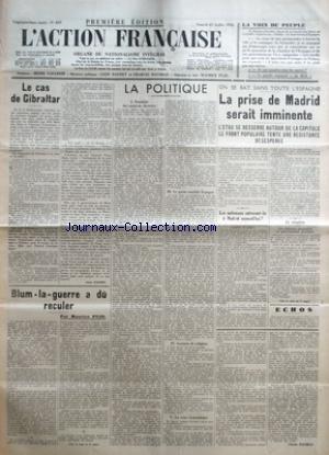 ACTION FRANCAISE (L') [No 207] du 25/07/1936 - LA VOIX DU PEUPLE - LE CAS DE GIBRALTAR PAR LEON DAUDET - BLUM-LA-GUERRE A DU RECULER PAR MAURICE PUJO - LA POLITIQUE - FANTAISIE DES MAUVAIS DOCTEURS - AVIS AUX MASSES PROFONDES - LE POINT SENSIBLE Espagne - GUERRES DE RELIGION - LA CRISE ECONOMIQUE PAR CHARLES MAURRAS - LA PRISE DE MADRID SERAIT IMMINENTE - LES NATIONAUX ENTRERONT-ILS A MADRID AUJOURD'HUI ?.