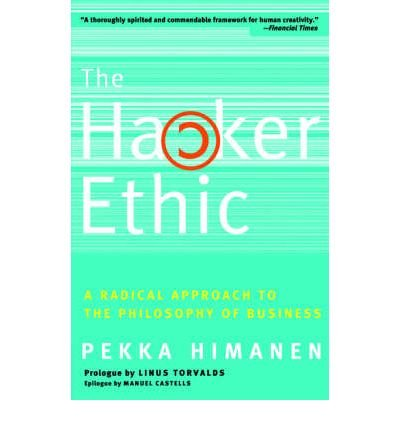 By Pekka Himanen ; Linus Torvalds ; Manuel Castells ( Author ) [ Hacker Ethic: A Radical Approach to the Philosophy of Business By Feb-2002 Paperback