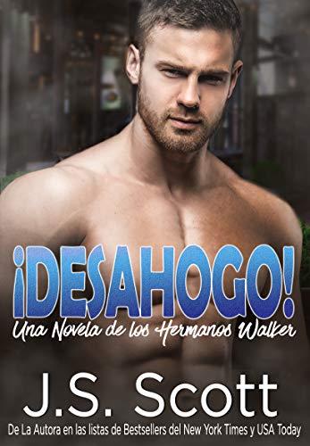 ¡Desahogo! : Una Novela De Los Hermanos Walker