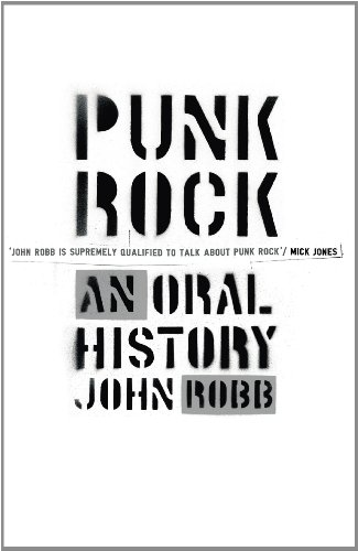 Punk rock an oral history ebook john robb amazon kindle store punk rock an oral history by robb john fandeluxe Gallery