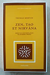 Zen Tao et Nirvana. Esprit et contemplation en Extrême-Orient