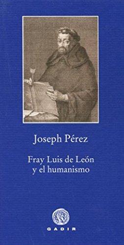 Fray Luis De León Y El Humanismo (Pequeña Biblioteca Gadir)