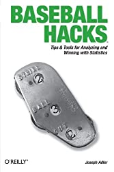 Baseball Hacks: Tips & Tools for Analyzing and Winning with Statistics by Joseph Adler (2006-02-10)