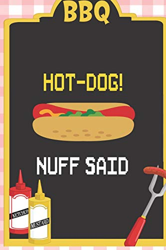 Hot-Dog! Nuff Said...: Blank Lined Notebook ( Hot Dog ) (Squares) Square Hot-pad