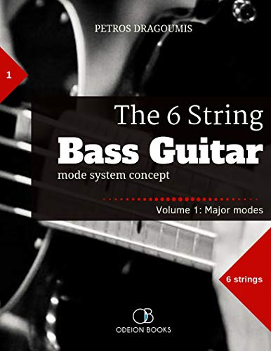 The 6 String Bass Guitar: mode system concept, Volume 1: major modes (English Edition)
