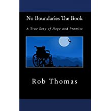 No Boundaries The Book: A True Story of Hope and Promise (English Edition)