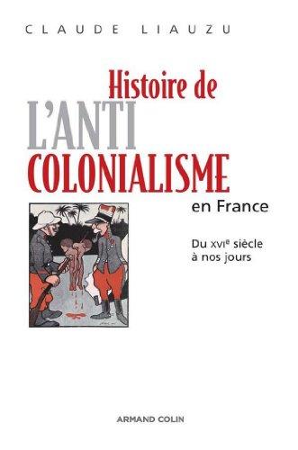 Histoire de l'anticolonialisme en France : Du XVIe siècle à nos jours (Hors collection) par Claude Liauzu