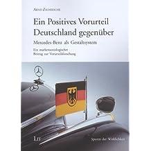 Ein Positives Vorurteil Deutschland gegenüber: Mercedes-Benz als Gestaltsystem - Ein markensoziologischer Beitrag zur Vorurteilsforschung